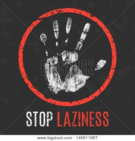 Conceptual vector illustration. Negative human states and emotions. Stop laziness sign.
