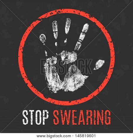 Conceptual vector illustration. The bad character traits. Stop swearing sign.