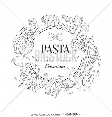 Pasta Assortment Logo Hand Drawn Realistic Sketch. Hand Drawn Detailed Contour Illustration On White Background.