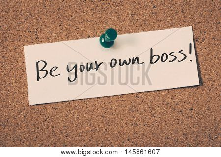 be your own boss note pin on the bulletin board