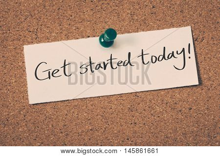 get started today note pin on the bulletin board