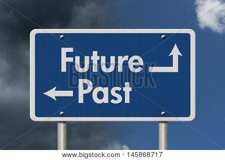 Difference between the Future and the Past Blue Road Sign with text Future and Past with bright and stormy sky background, 3D Illustration