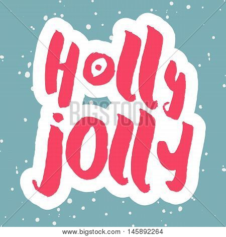 Decorative Xmas greeting Card. Handwritten red Holly Jolly phrase on light blue background with snowflakes. Cute calligraphic style. Christmas template for invitations, posters, postcards.