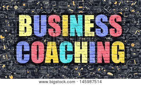 Business Coaching Concept. Modern Illustration. Multicolor Business Coaching Drawn on Dark Brick Wall. Doodle Icons. Doodle Style of  Business Coaching Concept. Business Coaching on Wall.