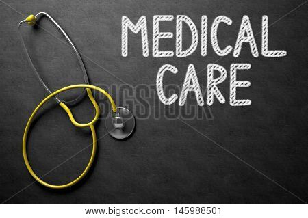 Medical Concept: Medical Care - Text on Black Chalkboard with Yellow Stethoscope. Black Chalkboard with Medical Care - Medical Concept. 3D Rendering.