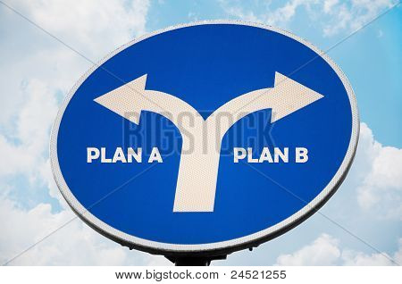 Plan A and B sign