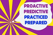 Text Sign Showing Proactive Predictive Practiced Prepared. Conceptual Photo Preparation Strategies M poster