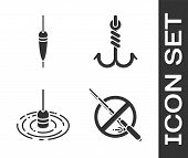 Set No Fishing, Fishing Float, Fishing Float In Water And Fishing Hook Icon. Vector poster