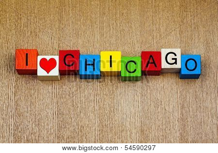 I Love Chicago, Illinois - Sign Series For Travel Destinations And Holiday Locations