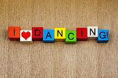 stock photo of rave  - I Love Dancing as a sign series for dance - JPG