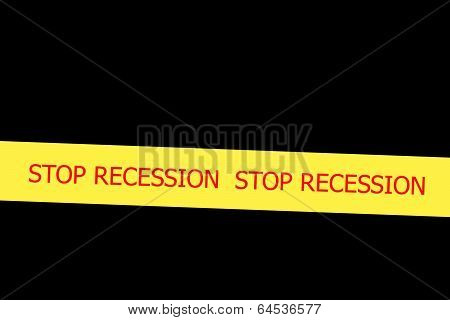 Slogan Stop Recession On Yellow Tape