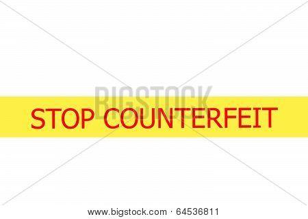 Slogan Stop Counterfeit On Yellow Tape