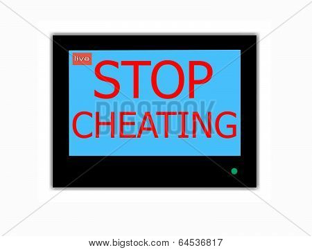Slogan Stop  Cheating On Television Screen