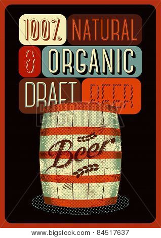 Beer poster in retro style with a wooden barrel of beer with label. Vector illustration.