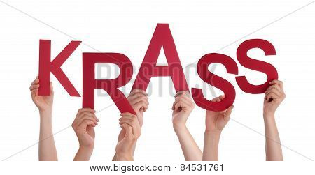 People Holding German Word Krass Means Cool
