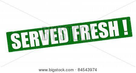 Served Fresh