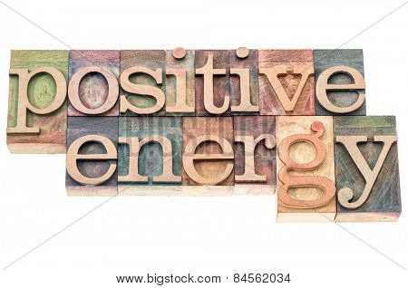 positive energy typography - isolated text in letterpress wood type printing blocks