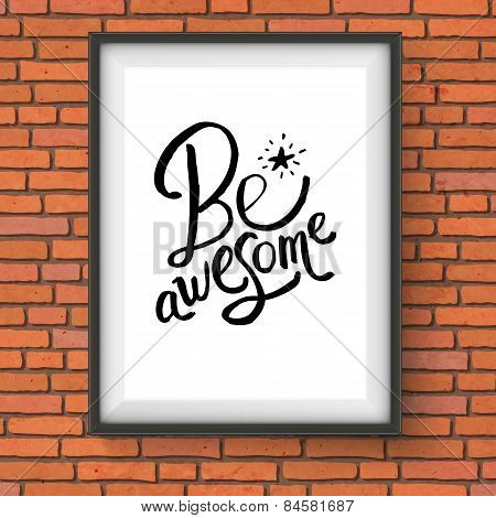 Conceptual Be Awesome Texts with Star on a Frame