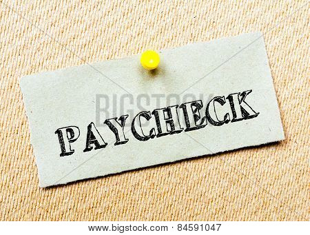 Recycled Paper Note Pinned On Cork Board. Paycheck Message. Concept Image
