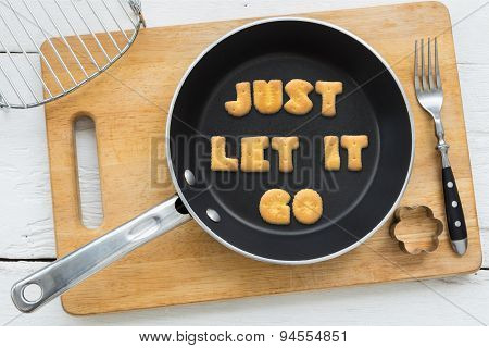 Letter Cookies Quote Just Let It Go And Kitchen Utensils