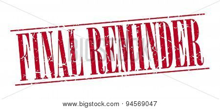 Final Reminder Red Grunge Vintage Stamp Isolated On White Background