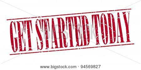 Get Started Today Red Grunge Vintage Stamp Isolated On White Background
