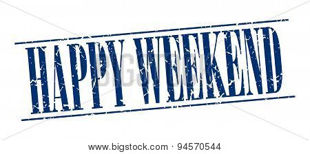 Happy Weekend Blue Grunge Vintage Stamp Isolated On White Background