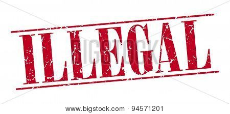 Illegal Red Grunge Vintage Stamp Isolated On White Background