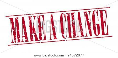 Make A Change Red Grunge Vintage Stamp Isolated On White Background