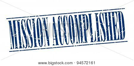 Mission Accomplished Blue Grunge Vintage Stamp Isolated On White Background