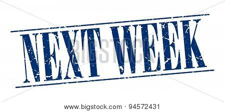 Next Week Blue Grunge Vintage Stamp Isolated On White Background