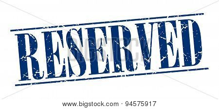 Reserved Blue Grunge Vintage Stamp Isolated On White Background