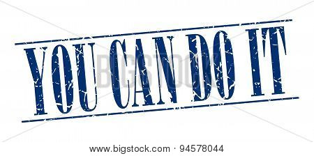 You Can Do It Blue Grunge Vintage Stamp Isolated On White Background