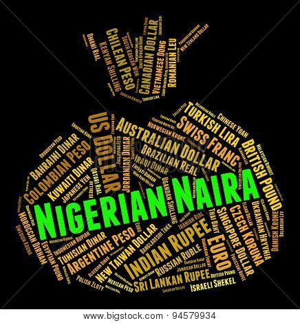 Nigerian Naira Indicates Currency Exchange And Currencies