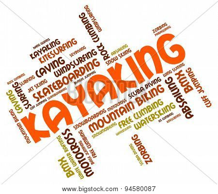 Kayaking Word Indicates Water Sport And Canoeing