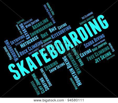 Skateboarding Words Indicates Activity Action And Extreme