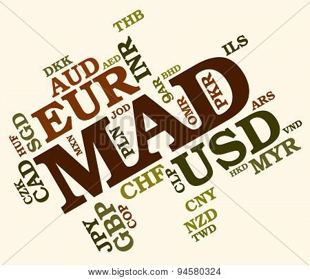 Mad Currency Indicates Exchange Rate And Currencies