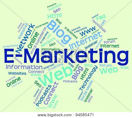 Emarketing Word Indicates World Wide Web And Internet