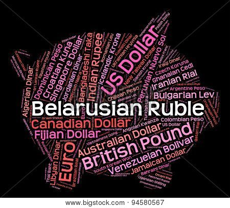 Belarusian Ruble Shows Foreign Currency And Coin