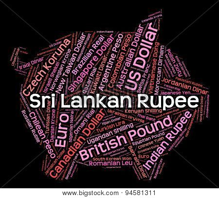 Sri Lankan Rupee Means Currency Exchange And Banknote