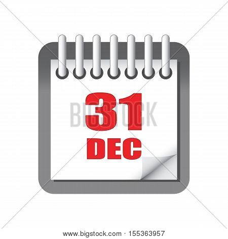 Tear-off calendar on 31 December. New Years Eve. Isolated illustration in vector format
