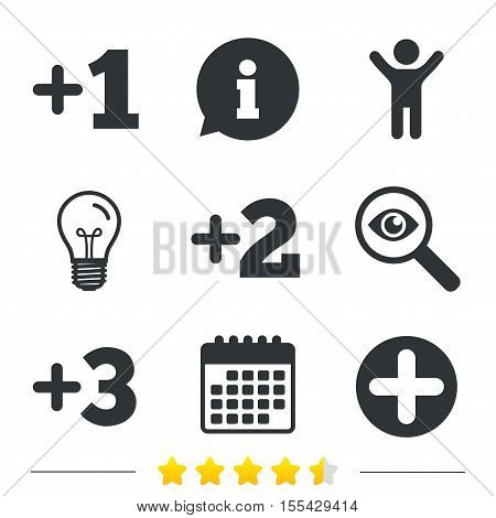 Plus icons. Positive symbol. Add one, two, three and four more sign. Information, light bulb and calendar icons. Investigate magnifier. Vector