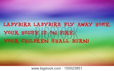 Traditional children's rhymes. Ladybird, ladybird, fly away home,