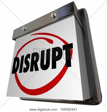 Disrupt Status Quo Calendar New Idea Innovation 3d Illustration