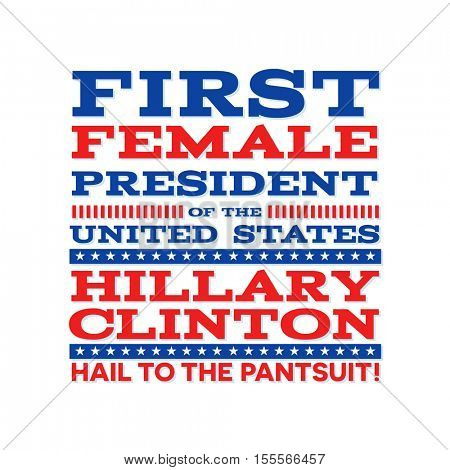 November 8, 2017. Victory poster for female presidential candidate Hillary Clinton
