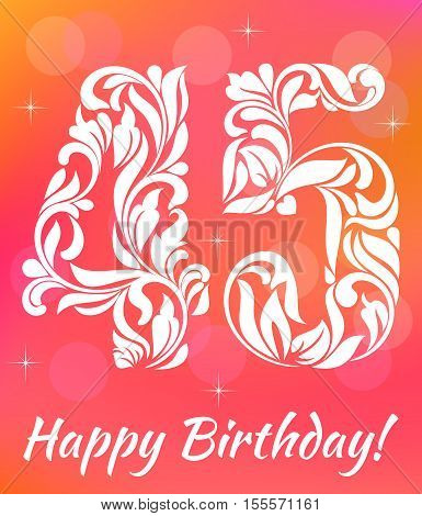 Bright Greeting Card Template. Celebrating 45 Years Birthday. Decorative Font With Swirls And Floral
