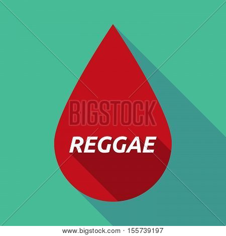 Long Shadow Blood Drop With    The Text Reggae