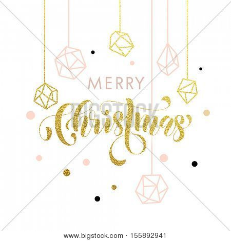 Merry Christmas gold glitter geometric gem crystal ornaments decoration. Christmas greeting modern trend card, poster lettering design. Vector golden glittering christmas balls baubles on background
