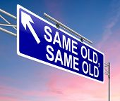 image of boring  - Illustration depicting a sign with a same old same old concept - JPG