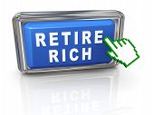 stock photo of raffle prize  - 3d illustration of hand pointer cursor and button with phrase retire rich - JPG